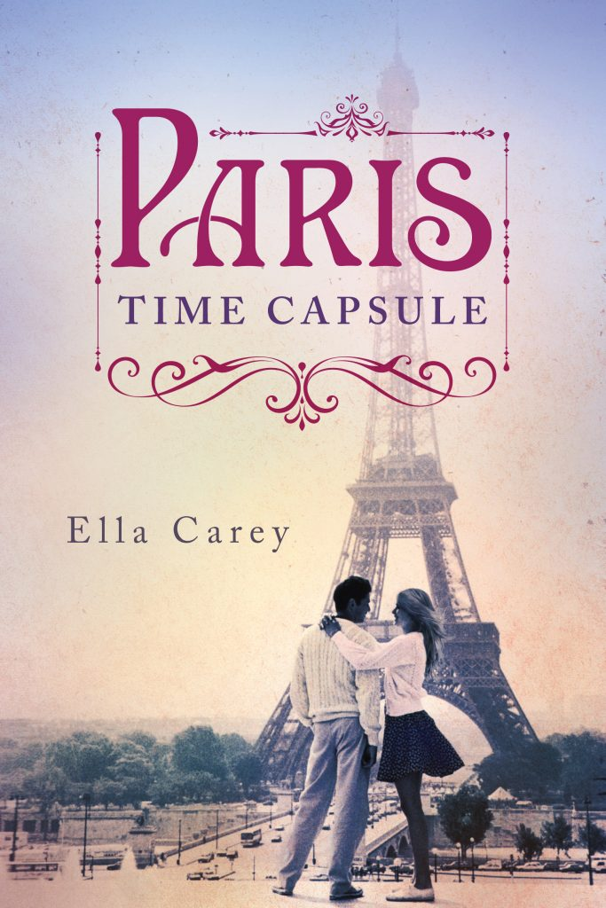 Paris Time Capsule By Ella Carey & Giveaway (US/Canada